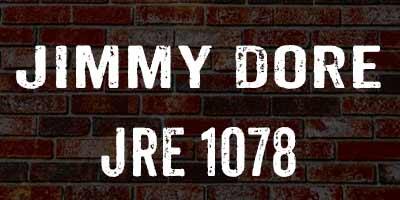 Jimmy Dore / JRE 1078 - JRE Companion