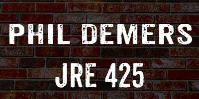 Phil Demers / JRE 425 - JRE Companion