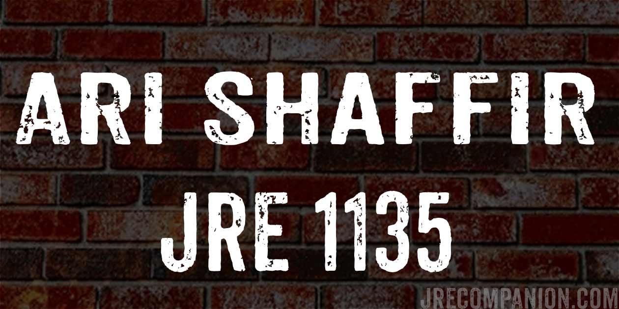 Ari Shaffir / JRE 1135