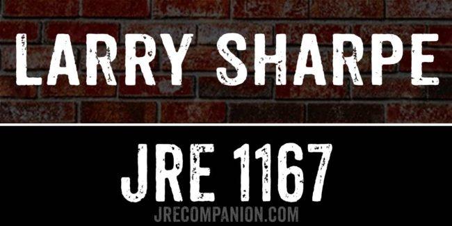 Larry Sharpe JRE 1167